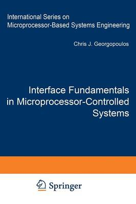 Interface Fundamentals in Microprocessor-Controlled Systems - Intelligent Systems, Control and Automation: Science and Engineering 3 (Paperback)