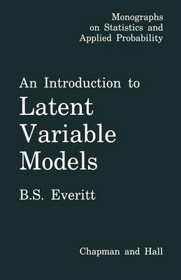 An Introduction to Latent Variable Models - Monographs on Statistics and Applied Probability (Paperback)