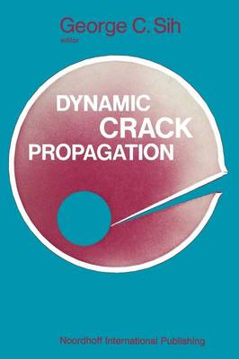 Proceedings of an international conference on Dynamic Crack Propagation (Paperback)
