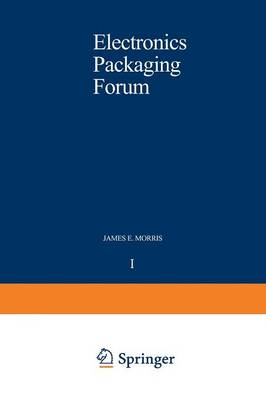Electronics Packaging Forum: Volume One (Paperback)