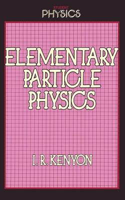 Elementary Particle Physics - Student Physics Series (Paperback)