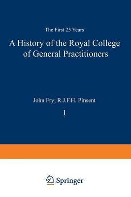 A History of the Royal College of General Practitioners: The First 25 Years (Paperback)