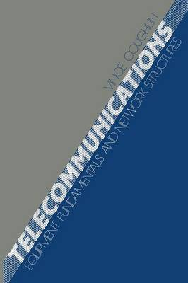 Telecommunications: Equipment Fundamentals and Network Structures (Paperback)