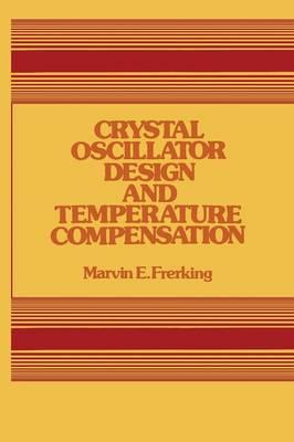Crystal Oscillator Design and Temperature Compensation (Paperback)