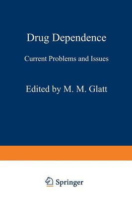 Drug Dependence: Current Problems and Issues (Paperback)