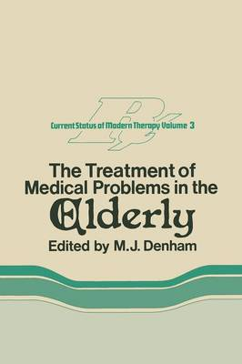 The Treatment of Medical Problems in the Elderly - The Current Status of Modern Therapy 3 (Paperback)