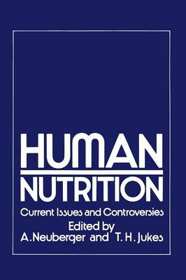 Human Nutrition: Current Issues and Controversies (Paperback)