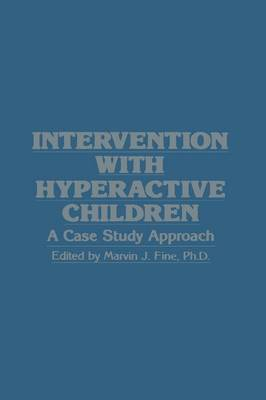 Intervention with Hyperactive Children: A Case Study Approach (Paperback)