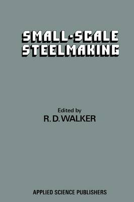 Small-Scale Steelmaking (Paperback)