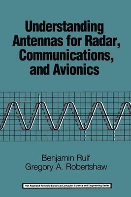 Understanding Antennas for Radar, Communications, and Avionics - Van Nostrand Reinhold Electrical/Computer Science and Engineering Series (Paperback)