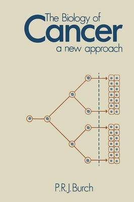 The Biology of Cancer: A New Approach (Paperback)