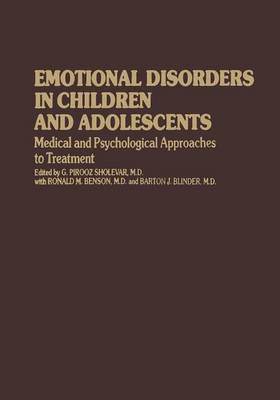 Emotional Disorders in Children and Adolescents: Medical and Psychological Approaches to Treatment - Child Behavior and Development (Paperback)