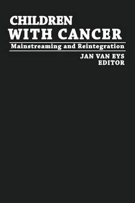 Children with Cancer: Mainstreaming and Reintegration (Paperback)