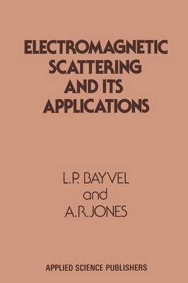Electromagnetic Scattering and its Applications (Paperback)