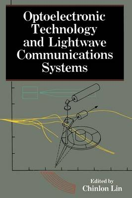 Optoelectronic Technology and Lightwave Communications Systems (Paperback)