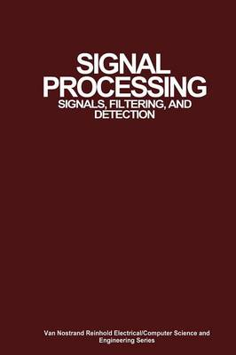 Signal Processing: Signals, Filtering, and Detection (Paperback)
