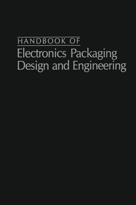 Handbook Of Electronics Packaging Design and Engineering (Paperback)