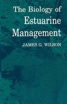 The Biology of Estuarine Management (Paperback)