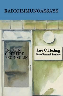 Radioimmunoassays for Insulin, C-Peptide and Proinsulin (Paperback)