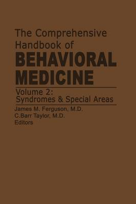The Comprehensive Handbook of Behavioral Medicine: Volume 2: Syndromes and Special Areas (Paperback)