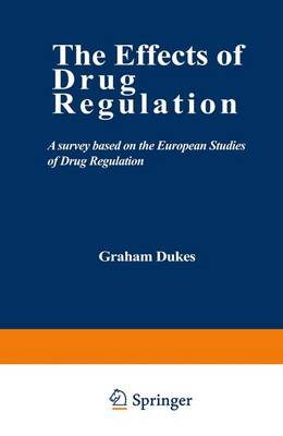 The Effects of Drug Regulation: A survey based on the European Studies of Drug Regulation (Paperback)