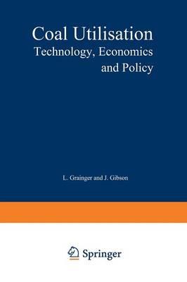 Coal Utilisation: Technology, Economics and Policy (Paperback)