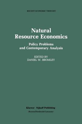 Natural Resource Economics: Policy Problems and Contemporary Analysis - Recent Economic Thought 7 (Paperback)