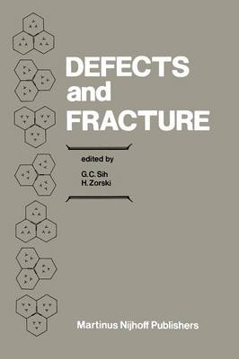 Defects and Fracture: Proceedings of First International Symposium on Defects and Fracture, held at Tuczno, Poland, October 13-17, 1980 (Paperback)