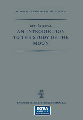 An Introduction to the Study of the Moon - Astrophysics and Space Science Library 4