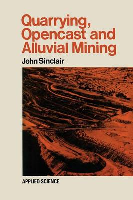 Quarrying Opencast and Alluvial Mining (Paperback)