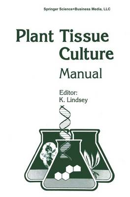 Plant Tissue Culture Manual - Supplement 7: Fundamentals and Applications (Paperback)