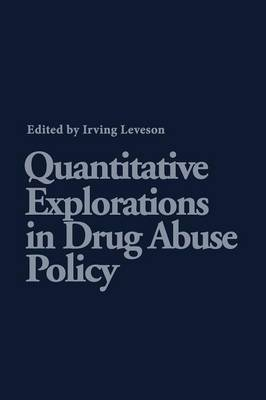 Quantitative Explorations in Drug Abuse Policy (Paperback)