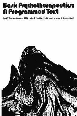Basic Psychotherapeutics: A Programmed Text: A Programmed Text (Paperback)
