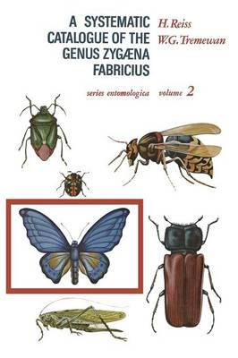 A Systematic Catalogue of the Genus Zygaena Fabricius (Lepidoptera: Zygaenidae) - Series Entomologica 2 (Paperback)