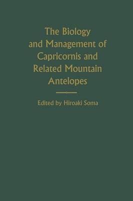 The Biology and Management of Capricornis and Related Mountain Antelopes (Paperback)