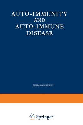 Auto-Immunity and Auto-Immune Disease: A survey for physician or biologist (Paperback)