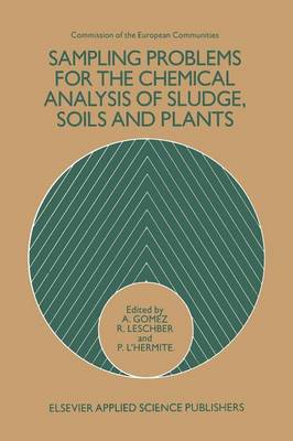 Sampling Problems for the Chemical Analysis of Sludge, Soils and Plants (Paperback)