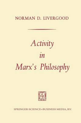 Activity in Marx's Philosophy (Paperback)