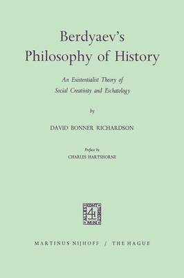 Berdyaev's Philosophy of History: An Existentialist Theory of Social Creativity and Eschatology (Paperback)