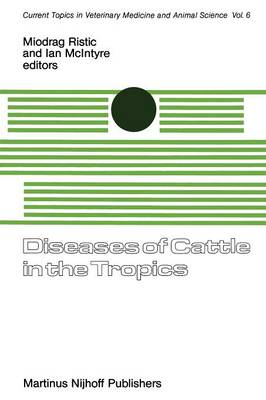 Diseases of Cattle in the Tropics: Economic and Zoonotic Relevance - Current Topics in Veterinary Medicine 6 (Paperback)