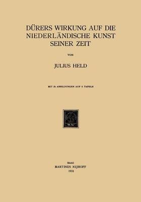 Durers Wirkung Auf Die Niederlandische Kunst Seiner Zeit (Paperback)