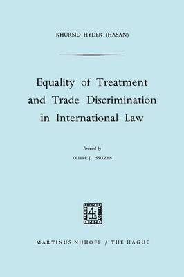 Equality of Treatment and Trade Discrimination in International Law (Paperback)
