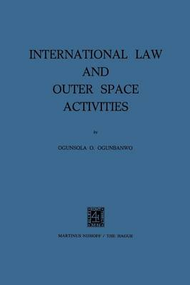 International Law and Outer Space Activities (Paperback)
