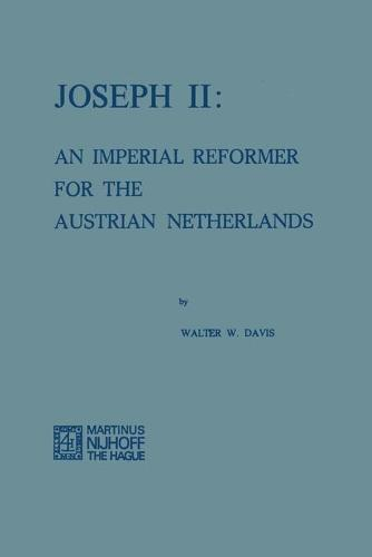 Joseph II: An Imperial Reformer for the Austrian Netherlands (Paperback)