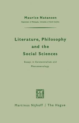 Literature, Philosophy, and the Social Sciences: Essays in Existentialism and Phenomenology (Paperback)