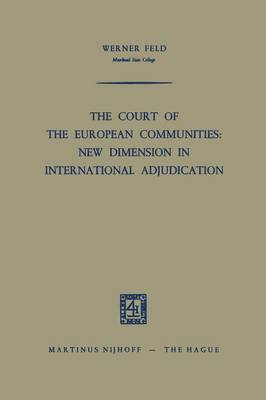 The Court of the European Communities: New Dimension in International Adjudication (Paperback)
