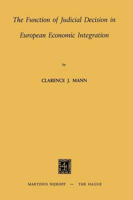 The Function of Judicial Decision in European Economic Integration (Paperback)