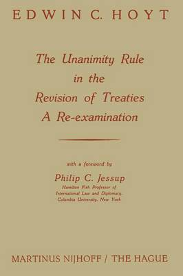 The Unanimity Rule in the Revision of Treaties a Re-Examination (Paperback)
