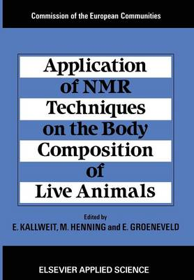 Application of NMR Techniques on the Body Composition of Live Animals (Paperback)