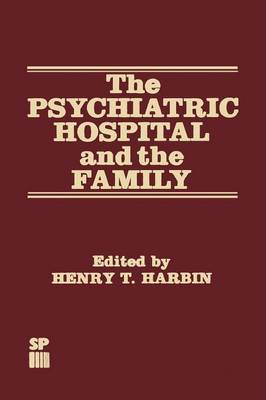 The Psychiatric Hospital and the Family (Paperback)